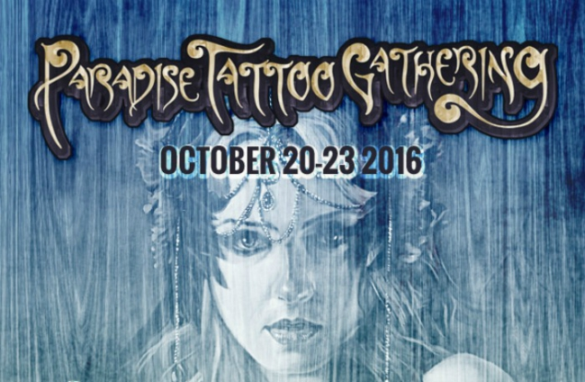 Oct 20-23rd – Paradise Tattoo Gathering
